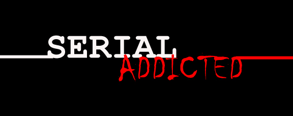 SERIAL ADDICTED